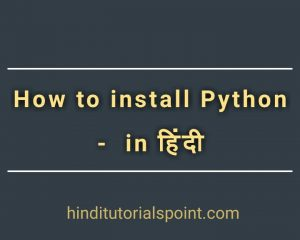 how-to-install-python-in-hindi