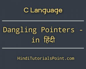 dangling pointer in c in hindi